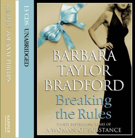 Breaking The Rules [Unabridged Edition] 10/760 by Barbara Taylor Bradford