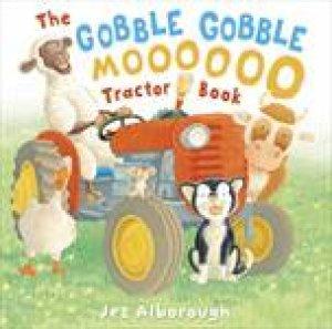 The Gobble, Gobble, Moooooo Tractor Book by Jez Alborough