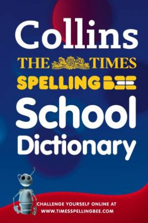 Times: Spelling Bee School Dictionary by Collins
