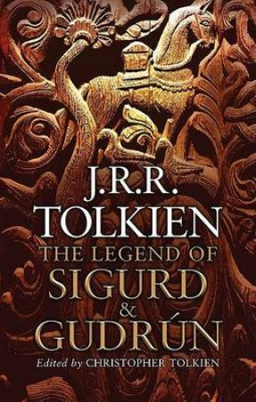 The Legend Of Sigurd And Gudrun [Unabridged Edition] 5/380 by J R R Tolkien