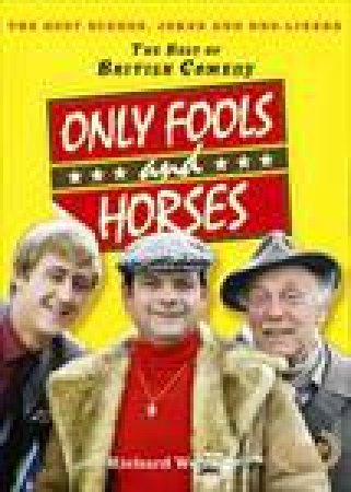 Best Of British Comedy: Only Fools and Horses by Richard Webber