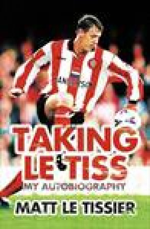 Taking Le Tiss by Matt Le Tissier