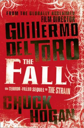 The Fall by Guillermo & Hogan, Chuck Del Toro