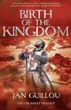 Birth of the Kingdom, Crusaders Trilogy 3 by Jan Guillou