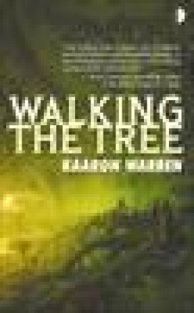 Walking The Tree by Kaaron Warren