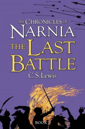Chronicles of Narnia 07: The Last Battle
