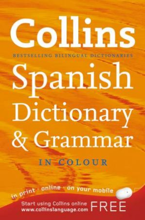 Collins Spanish Dictionary and Grammar in Colour, 6th Ed by Various