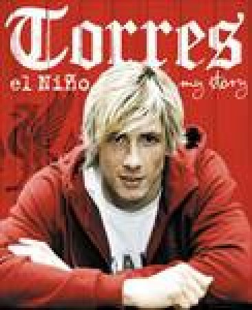 Torres El Nino: My Story by Fernando Torres