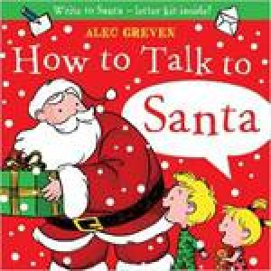 How To Talk To Santa by Alec Greven