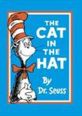Dr Seuss: The Cat In The Hat by Dr Seuss