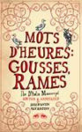Mots D'heures: Gousses Rames: The D'anti Manuscript by Luis D'Antin Van Rooten