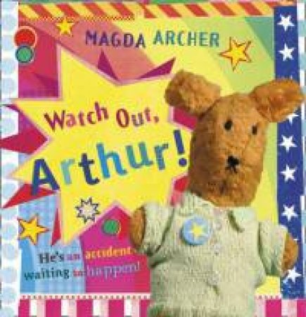 Arthur And Friends: Watch Out, Arthur! by Magda Archer