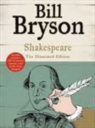 Shakespeare: The Illustrated Edition by Bill Bryson