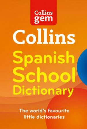 Collins Gem: Collins Spanish School Dictionary by Various