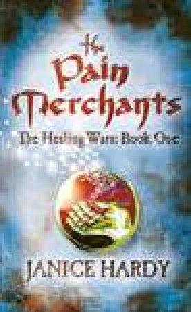 Pain Merchants by Janice Hardy