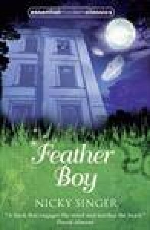 Essential Modern Classics: Feather Boy by Nicky Singer