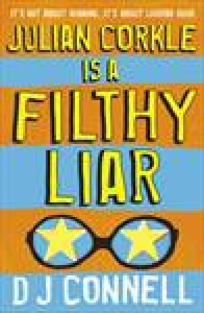 Julian Corkle is a Filthy Liar by D J Connell