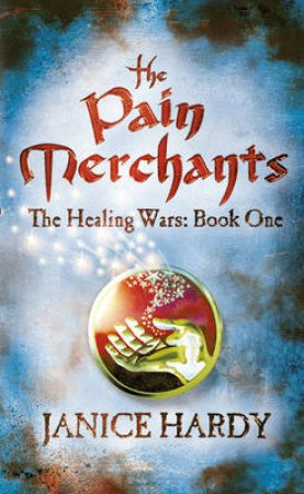 Pain Merchants by Janice Hardy