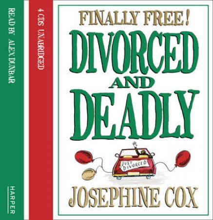 Divorced And Deadly [Unabridged Edition 4/304] by Josephine Cox