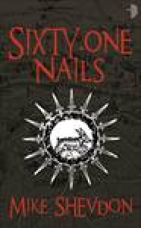 Sixty-One Nails by Mike Shevdon
