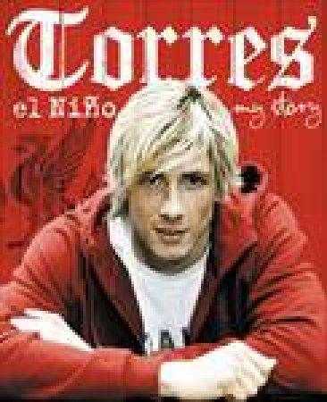 Torres: El Nino: My Story by Fernando Torres