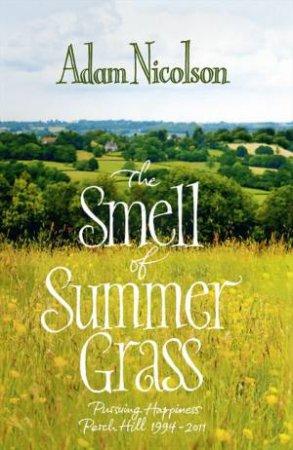 Smell of Summer Grass by Adam Nicolson