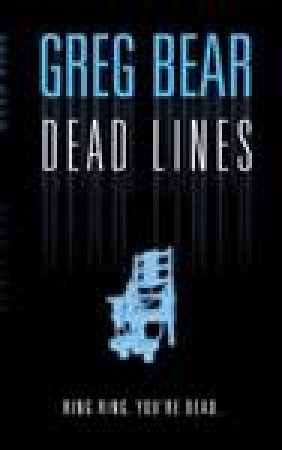 Dead Lines by Greg Bear