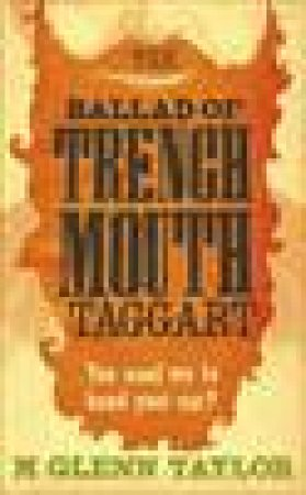Ballad Of Trenchmouth Taggart by M Glenn Taylor