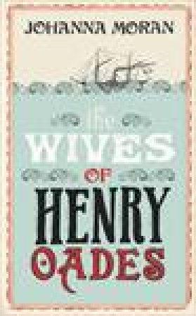 Wives of Henry Oades by Johanna Moran