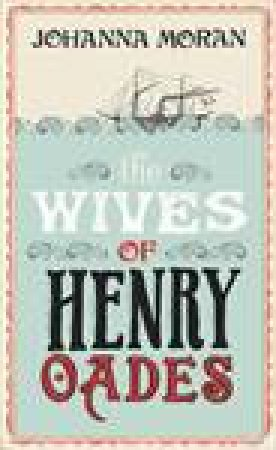Wives of Henry Oades by Johanna Moran