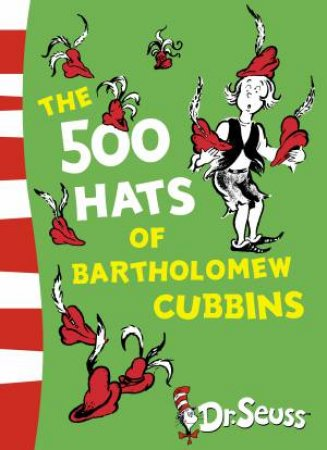The 500 Hats of Bartholomew Cubbins by Dr Seuss