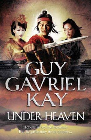 Under Heaven by Guy Gavriel Kay