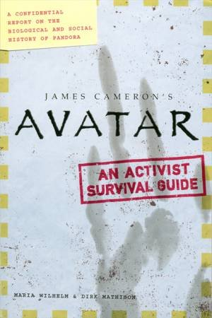 Avatar: A Confidential Report on the Biological and Social History of Pandora by Dirk Mathison and Maria Wilhelm