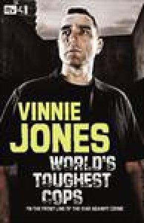 Vinnie Jones' World's Toughest Cops: On The Front Line Of The War Against Crime by Vinnie Jones