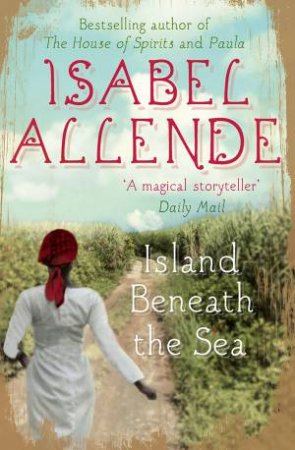 The Island Beneath the Sea by Isabel Allende