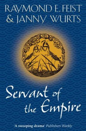 Servant Of The Empire by Raymond E Feist & Janny Wurts