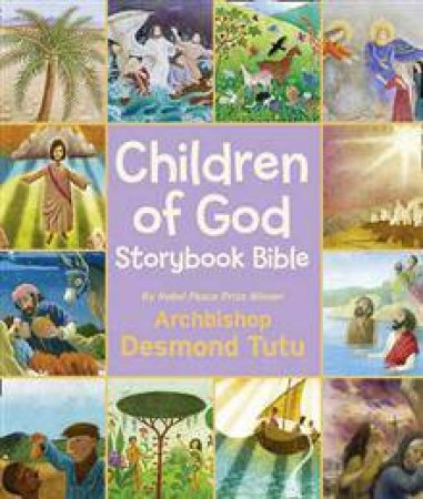Children of God Storybook Bible by Archbishop Desmond M. Tutu