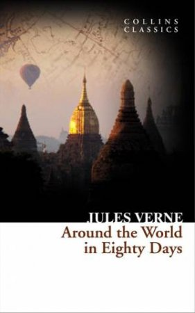 Collins Classics: Around The World In Eighty Days by Jules Verne
