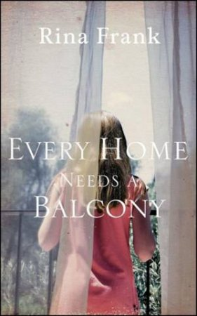 Every Home Needs A Balcony by Rina Frank