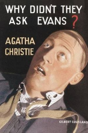 Why Didn't They Ask Evans? by Agatha Christie