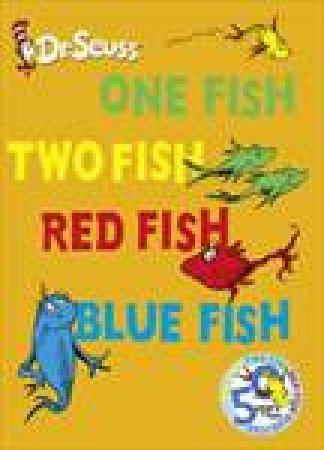 One Fish, Two Fish, Red Fish, Blue Fish by Dr Seuss