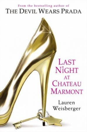 Last Night At Chateau Marmont by Lauren Weisberger