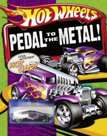 Hot Wheels: Pedal to the Metal! by Various