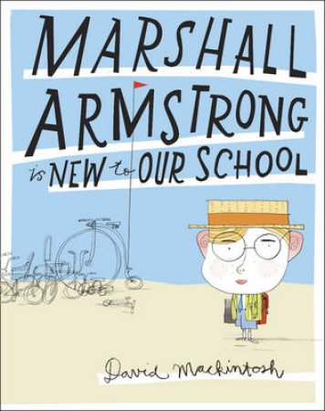 Marshall Armstrong Is New To Our School by David Mackintosh