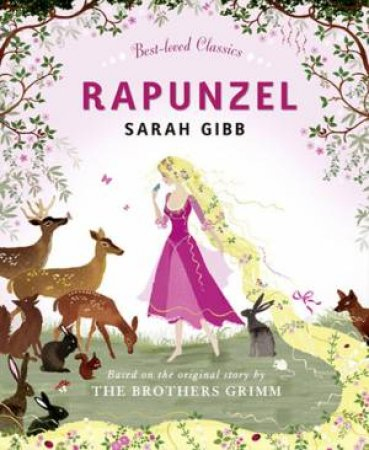 Best-loved Classics: Rapunzel by Sarah Gibb