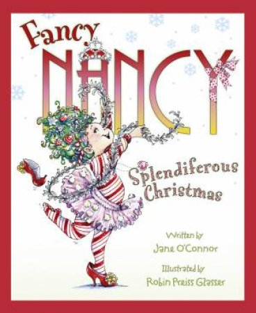 Fancy Nancy Splendiferous Christmas by Jane O'Connor