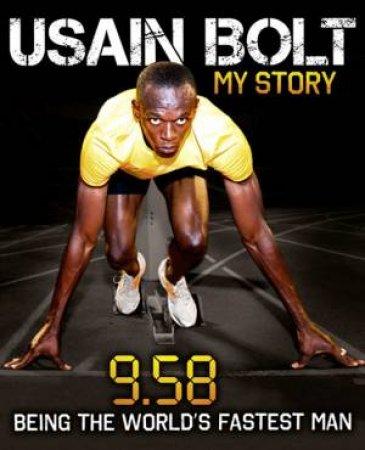 Usain Bolt: 9.58 by Usain Bolt