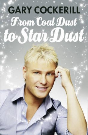 From Coal Dust To Star Dust by Gary Cockerill