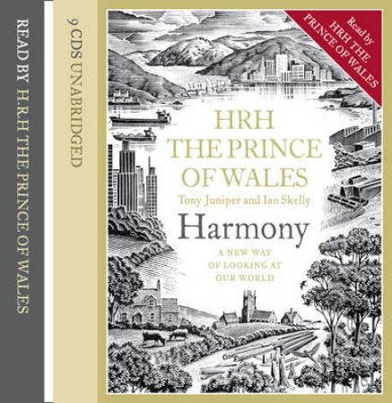 Harmony: A New Way of Looking at Our World UNA by H.R.H. Prince of Wales