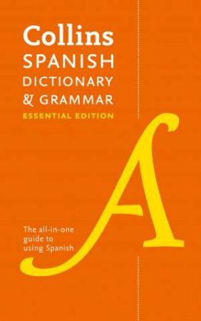 Collins Spanish Essential Dictionary & Grammar by Various